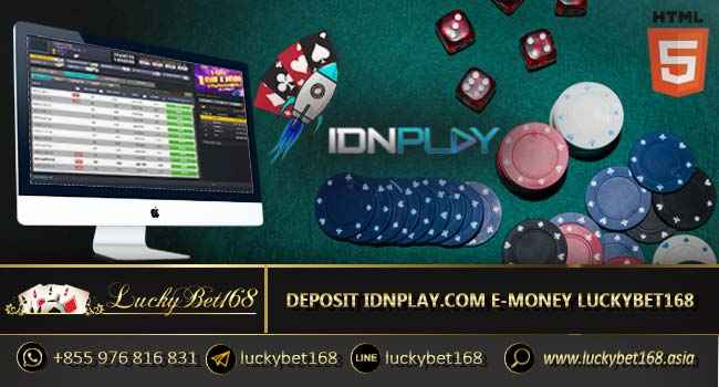 Deposit Idnplay.com E-Money Luckybet168