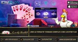 Link Alternatif Terbaru Idnplay.Com Luckybet168